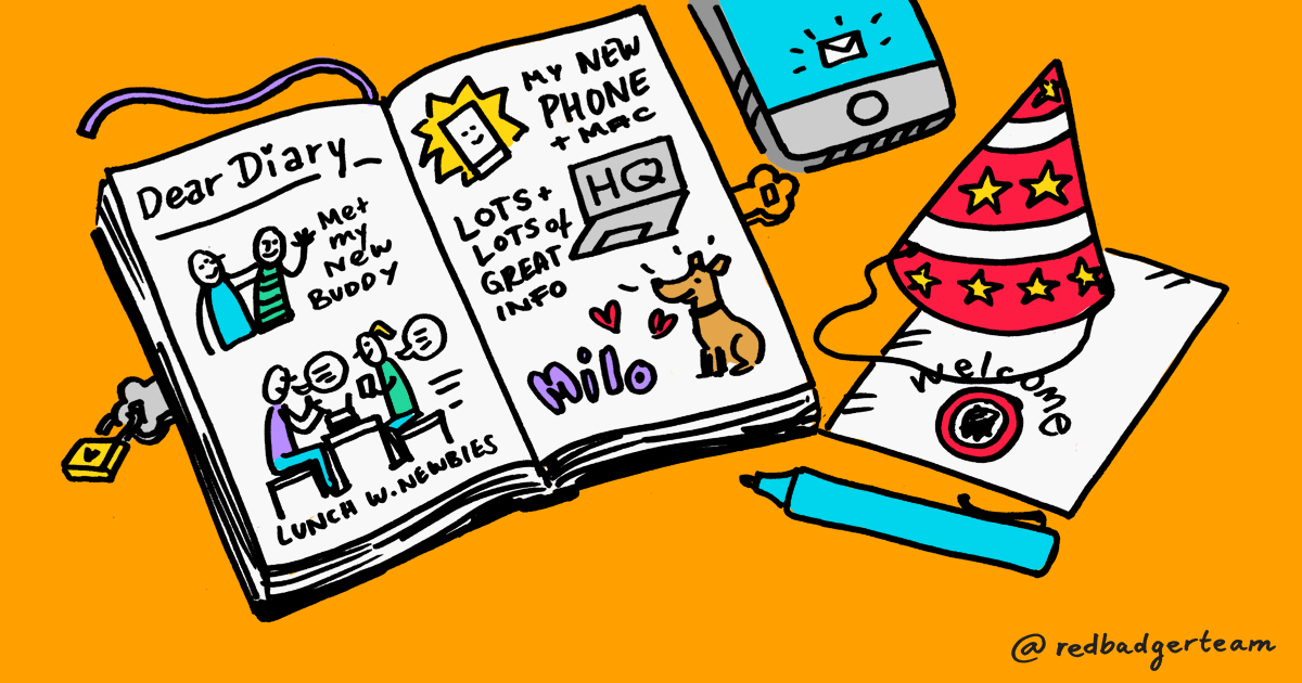 Illustration showing an open diary reading 'Dear diary, met my new buddy, lunch with newbies, my new phone + mac, lots of great info, Milo!' Next to the diary is a party hat and a red badger branded letter reading 'welcome'