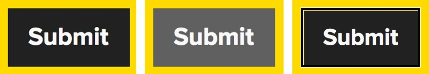 A typical submit button in a standard, hover, and focus state, respectively